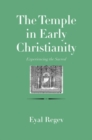 The Temple in Early Christianity : Experiencing the Sacred - Book