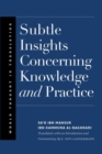 Subtle Insights Concerning Knowledge and Practice - Book