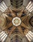 Gothic Wonder : Art, Artifice, and the Decorated Style, 1290-1350 - Book