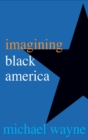 Imagining Black America - eBook