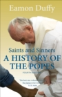 Saints and Sinners : A History of the Popes; Fourth Edition - eBook