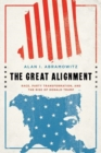 The Great Alignment : Race, Party Transformation, and the Rise of Donald Trump - Book