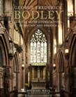 George Frederick Bodley and the Later Gothic Revival in Britain and America - Book