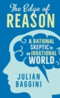 The Edge of Reason : A Rational Skeptic in an Irrational World - Book