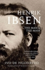Henrik Ibsen : The Man and the Mask - Book