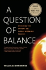 Question of Balance : Weighing the Options on Global Warming Policies - Book