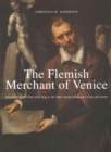 The Flemish Merchant of Venice : Daniel Nijs and the Sale of the Gonzaga Art Collection - Book