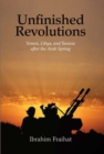 Unfinished Revolutions : Yemen, Libya, and Tunisia after the Arab Spring - Book