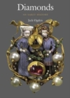 Diamonds : An Early History of the King of Gems - Book