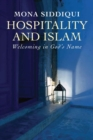 Hospitality and Islam : Welcoming in God's Name - eBook