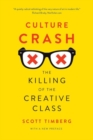 Culture Crash : The Killing of the Creative Class - Book