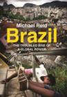 Brazil : The Troubled Rise of a Global Power - Book