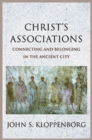 Christ's Associations : Connecting and Belonging in the Ancient City - Book