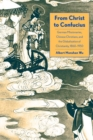 From Christ to Confucius : German Missionaries, Chinese Christians, and the Globalization of Christianity, 1860-1950 - Book