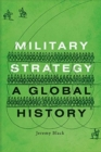 Military Strategy : A Global History - Book