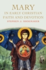 Mary in Early Christian Faith and Devotion - Book