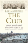 The Club : Johnson, Boswell, and the Friends Who Shaped an Age - Book