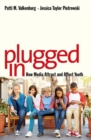 Plugged In : How Media Attract and Affect Youth - Book