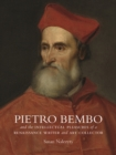 Pietro Bembo and the Intellectual Pleasures of a Renaissance Writer and Art Collector - Book