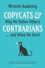 Copycats and Contrarians : Why We Follow Others... and When We Don't - Book
