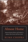 Almost Home : Maroons between Slavery and Freedom in Jamaica, Nova Scotia, and Sierra Leone - Book