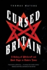 Cursed Britain : A History of Witchcraft and Black Magic in Modern Times - Book
