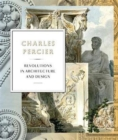 Charles Percier : Architecture and Design in an Age of Revolutions - Book
