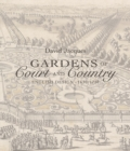 Gardens of Court and Country : English Design 1630-1730 - Book