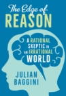 The Edge of Reason : A Rational Skeptic in an Irrational World - eBook