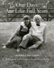 Our Days Are Like Full Years : A Memoir with Letters from Louis Kahn - Book