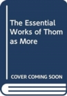 The Essential Works of Thomas More - Book