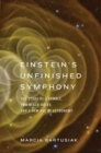 Einstein's Unfinished Symphony : The Story of a Gamble, Two Black Holes, and a New Age of Astronomy - Book