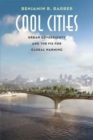 Cool Cities : Urban Sovereignty and the Fix for Global Warming - Book