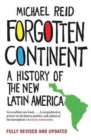 Forgotten Continent : A History of the New Latin America - Book
