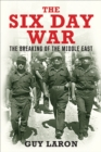 The Six Day War : The Breaking of the Middle East - eBook