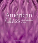 American Glass : The Collections at Yale - Book