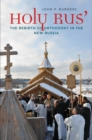 Holy Rus' : The Rebirth of Orthodoxy in the New Russia - eBook