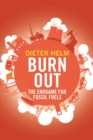 Burn Out : The Endgame for Fossil Fuels - eBook