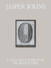 Jasper Johns : Catalogue Raisonne of Monotypes - Book