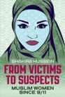 From Victims to Suspects : Muslim Women Since 9/11 - Book