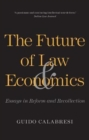 The Future of Law and Economics : Essays in Reform and Recollection - Book