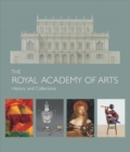 The Royal Academy of Arts : History and Collections - Book