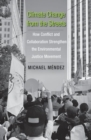 Climate Change from the Streets : How Conflict and Collaboration Strengthen the Environmental Justice Movement - Book