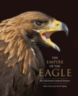 The Empire of the Eagle : An Illustrated Natural History - Book