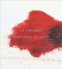 Cy Twombly : Fifty Days at Iliam - Book
