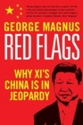 Red Flags : Why Xi's China Is in Jeopardy - Book