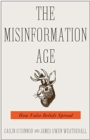 The Misinformation Age : How False Beliefs Spread - Book