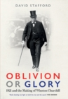 Oblivion or Glory : 1921 and the Making of Winston Churchill - Book