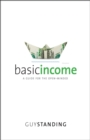 Basic Income : A Guide for the Open-Minded - eBook