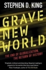 Grave New World : The End of Globalization, the Return of History - Book
